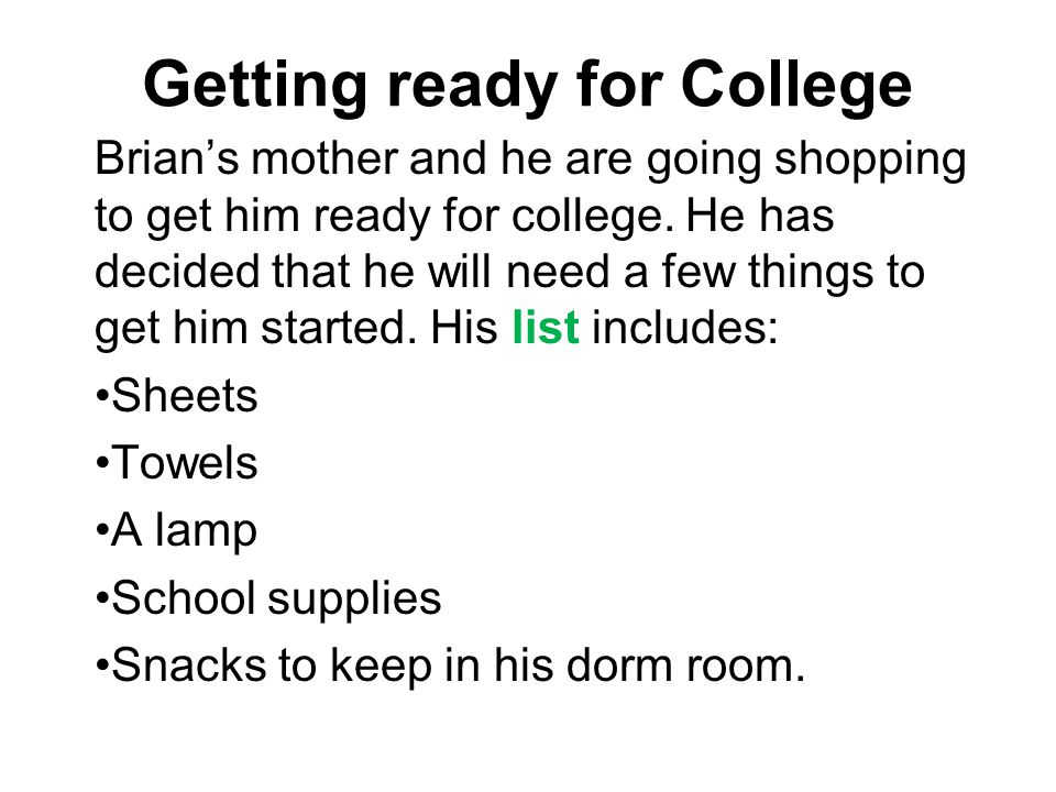 Getting ready for College Brian's mother and he are going shopping to get him ready for college.