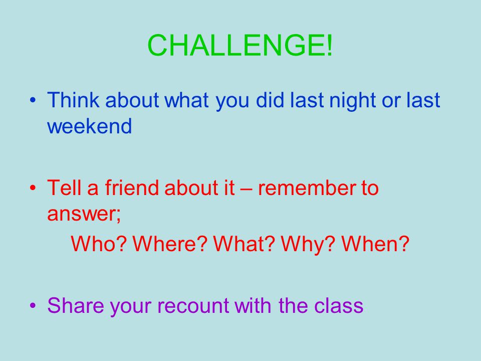 Recounts What person are we using.1 st, 2 nd or 3 rd .