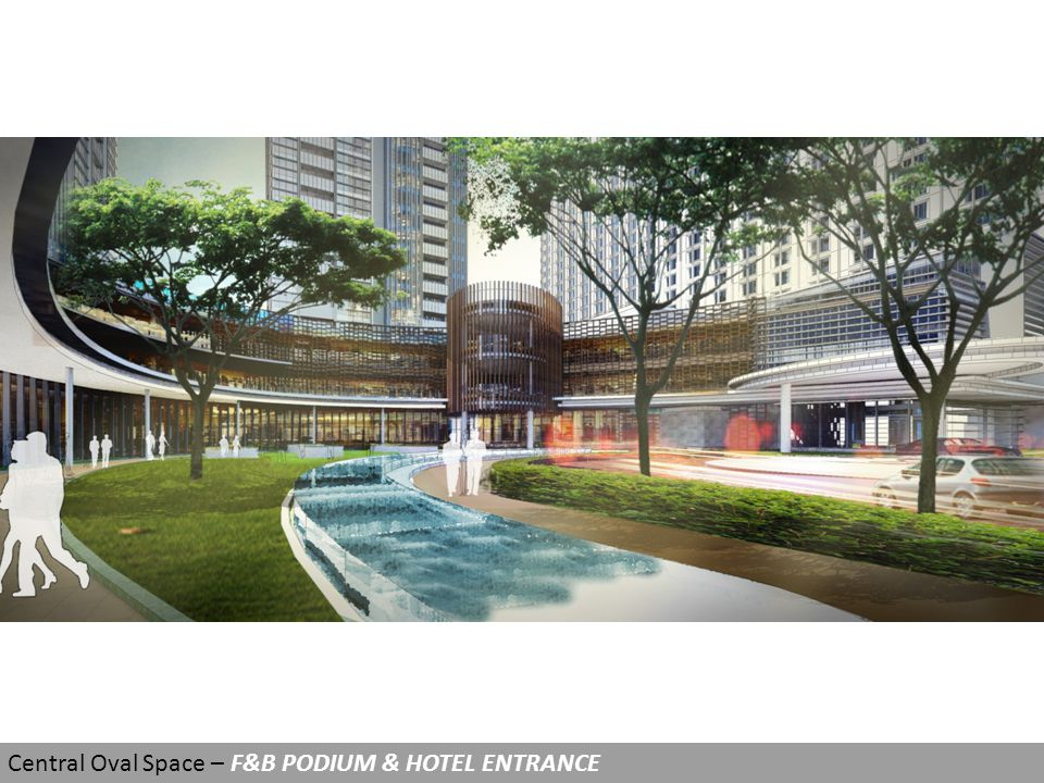 Central Oval Space – F&B PODIUM & HOTEL ENTRANCE