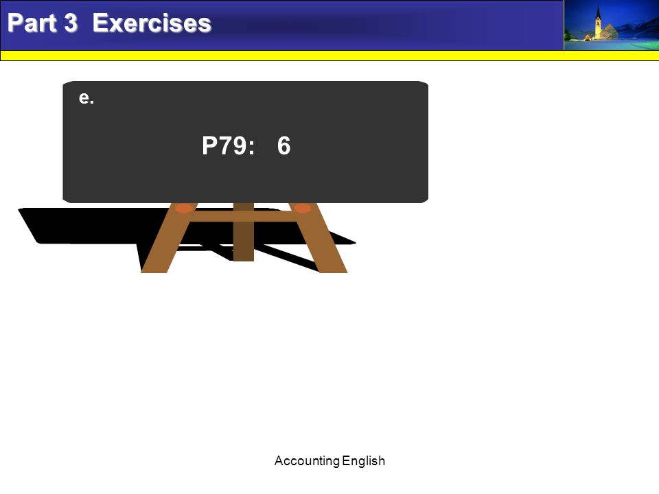 Accounting English Part 3 Exercises e. P79: 6