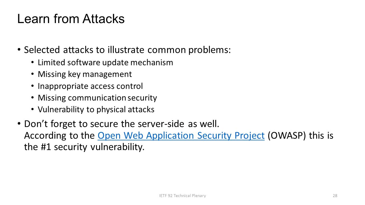 Learn from Attacks Selected attacks to illustrate common problems: Limited software update mechanism Missing key management Inappropriate access contr
