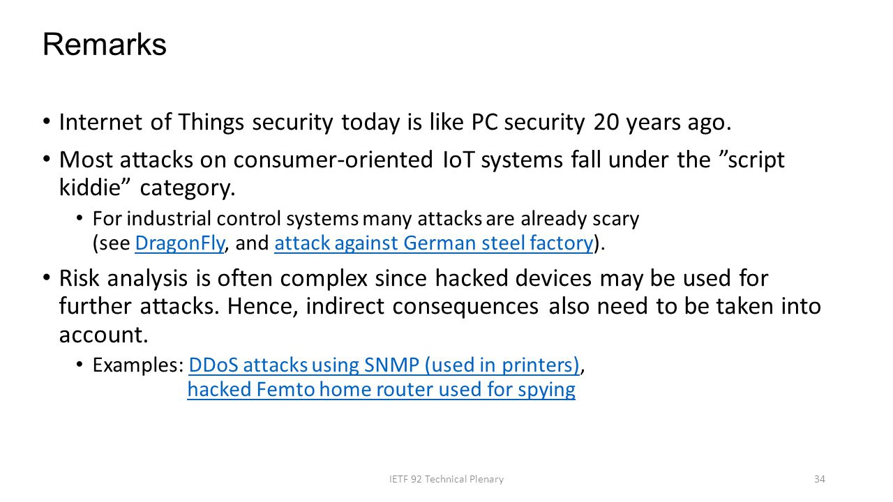 "Internet of Things security today is like PC security 20 years ago. Most attacks on consumer-oriented IoT systems fall under the ""script kiddie"" categ"
