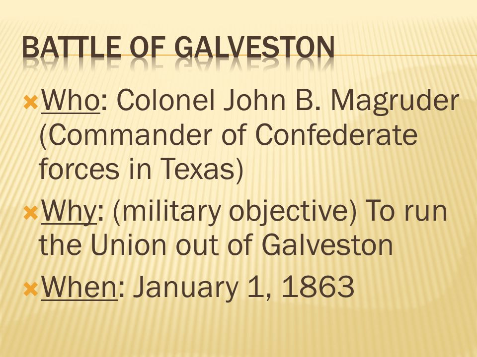  What: Union forces marched to Palmito Hill, 12 miles east of Brownsville.