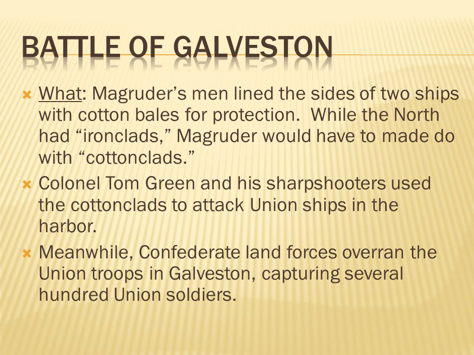  What: Magruder's men lined the sides of two ships with cotton bales for protection.