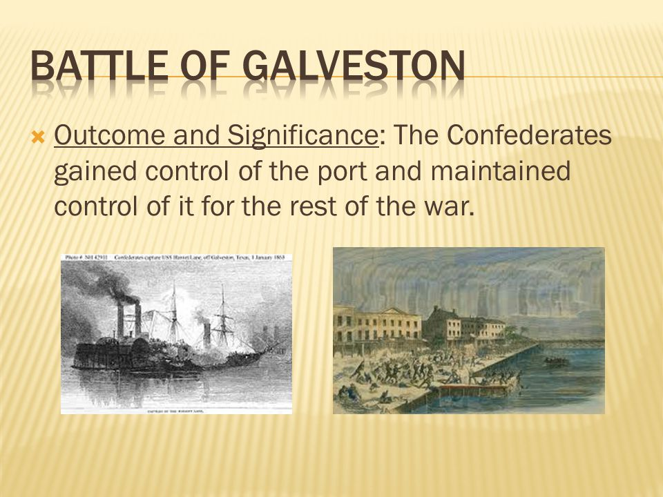  Outcome and Significance: The Confederates gained control of the port and maintained control of it for the rest of the war.