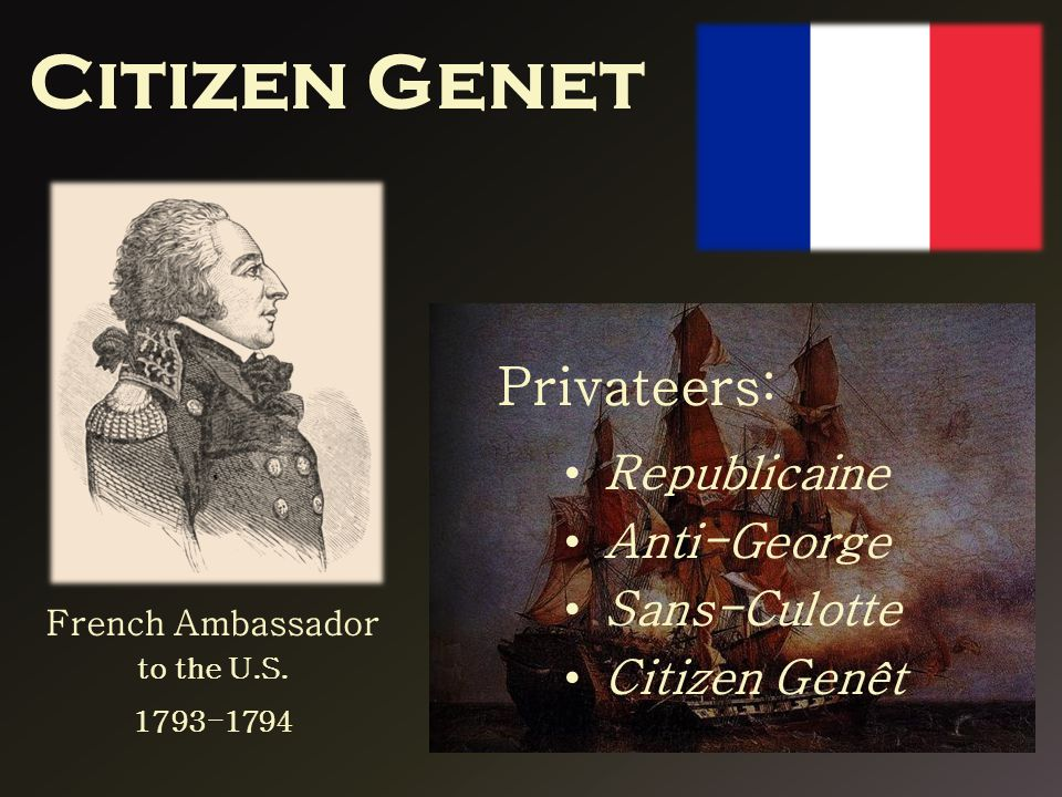 Citizen Genet French Ambassador to the U.S.