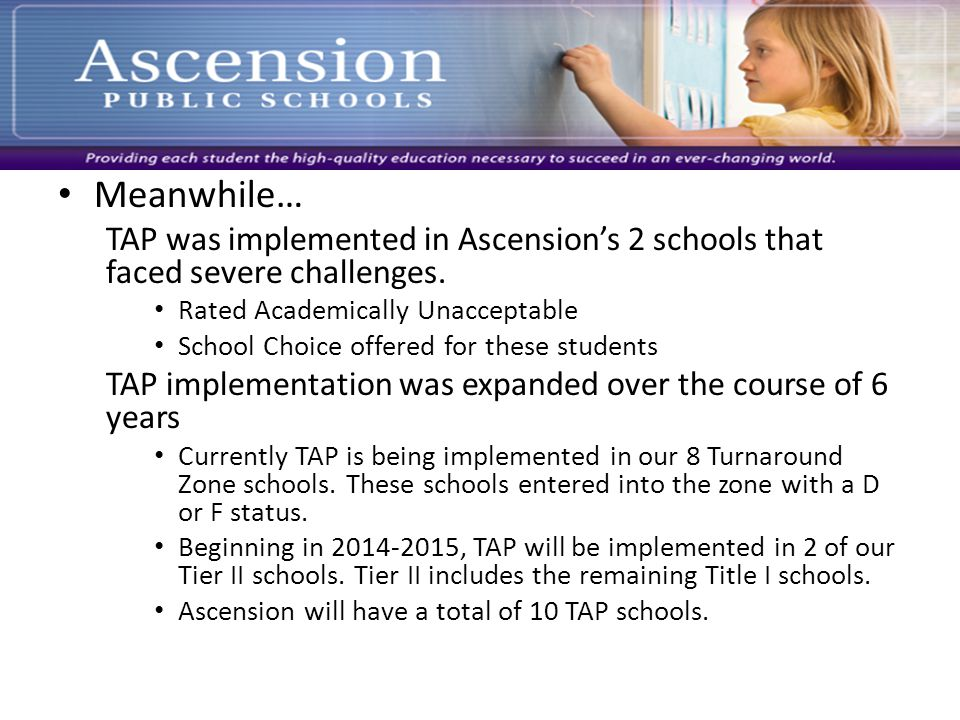 Meanwhile… TAP was implemented in Ascension's 2 schools that faced severe challenges.
