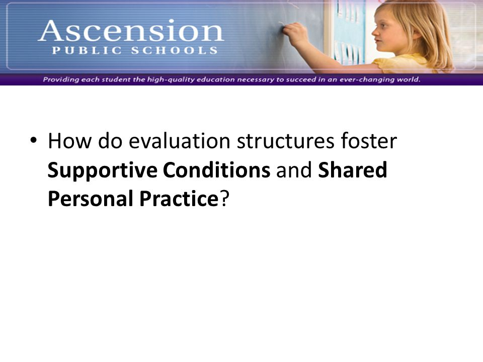 How do evaluation structures foster Supportive Conditions and Shared Personal Practice?