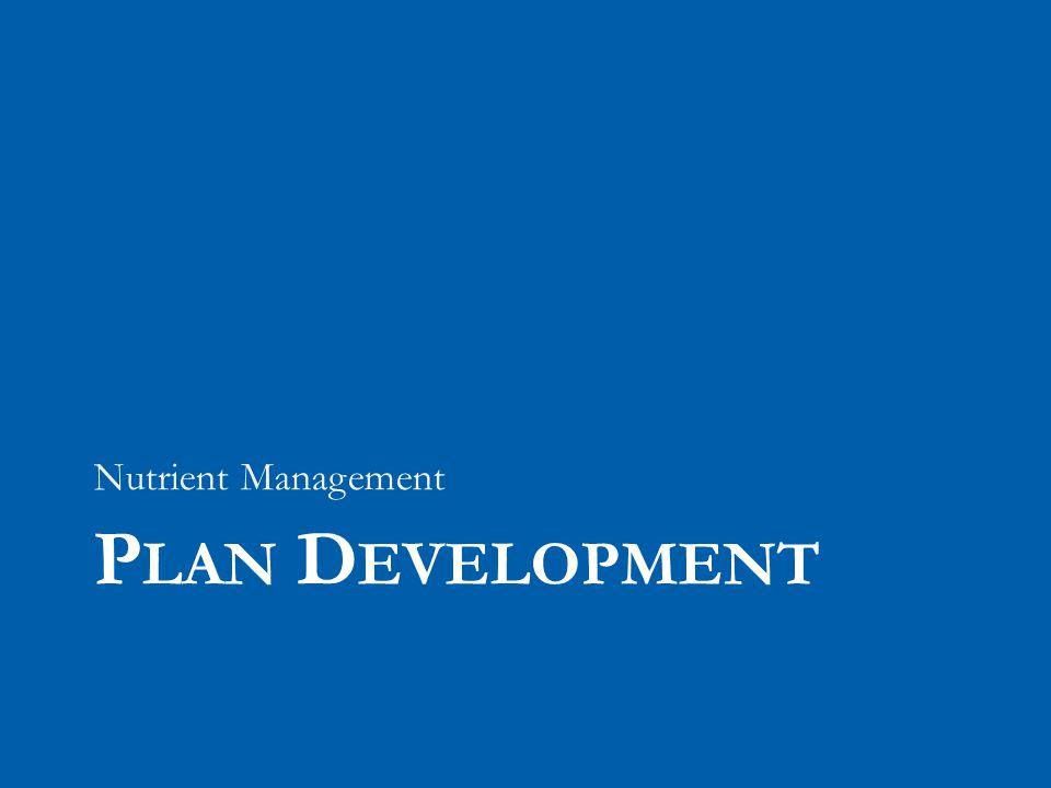 P LAN D EVELOPMENT Nutrient Management