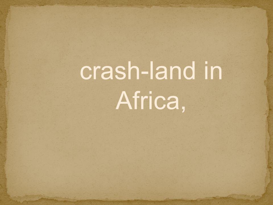 crash-land in Africa,