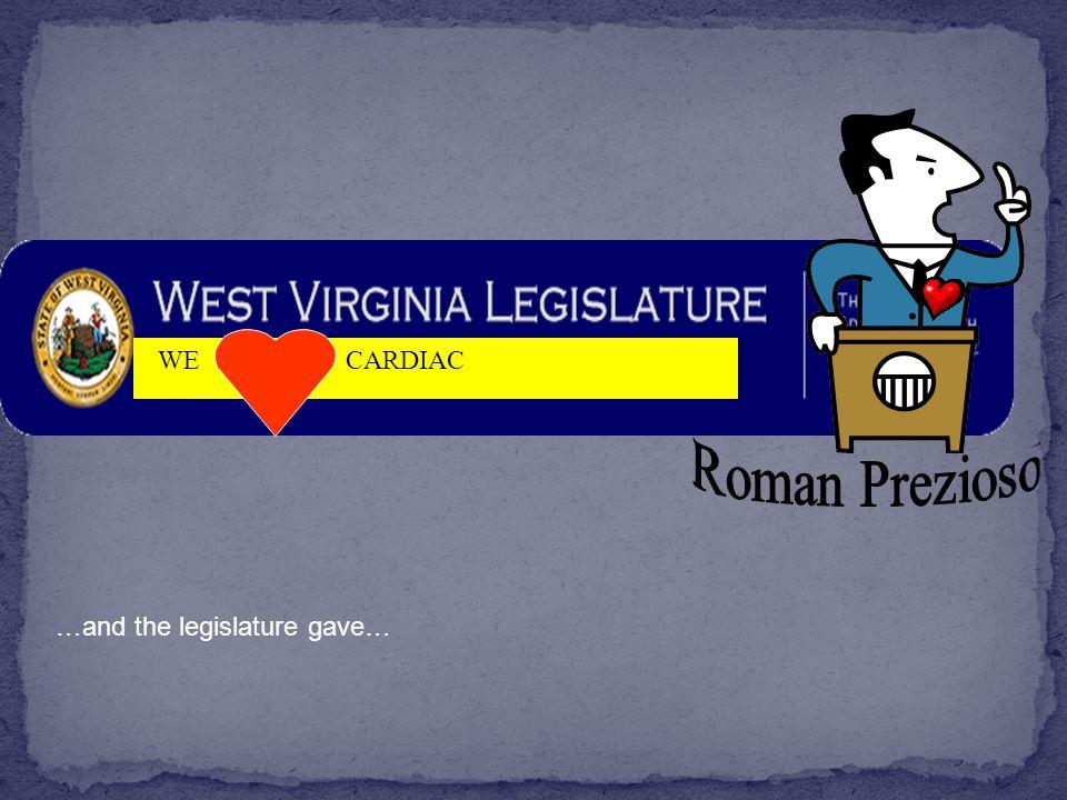 WE CARDIAC …and the legislature gave…