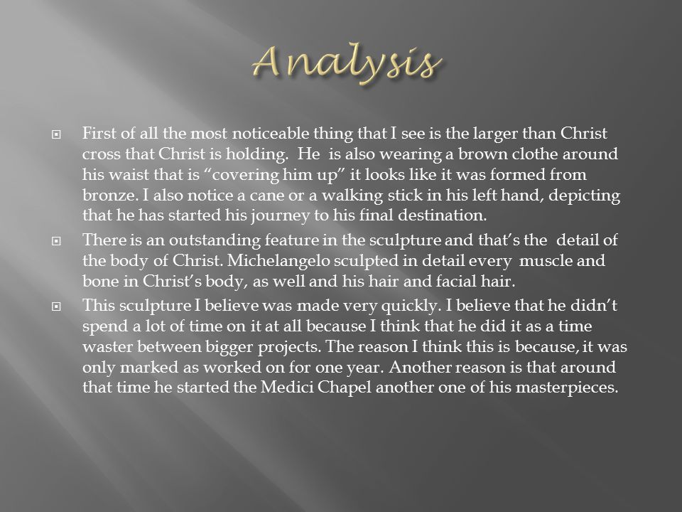  First of all the most noticeable thing that I see is the larger than Christ cross that Christ is holding.