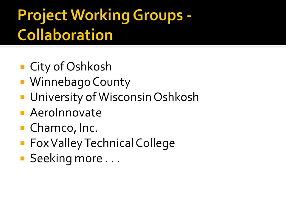  City of Oshkosh  Winnebago County  University of Wisconsin Oshkosh  AeroInnovate  Chamco, Inc.