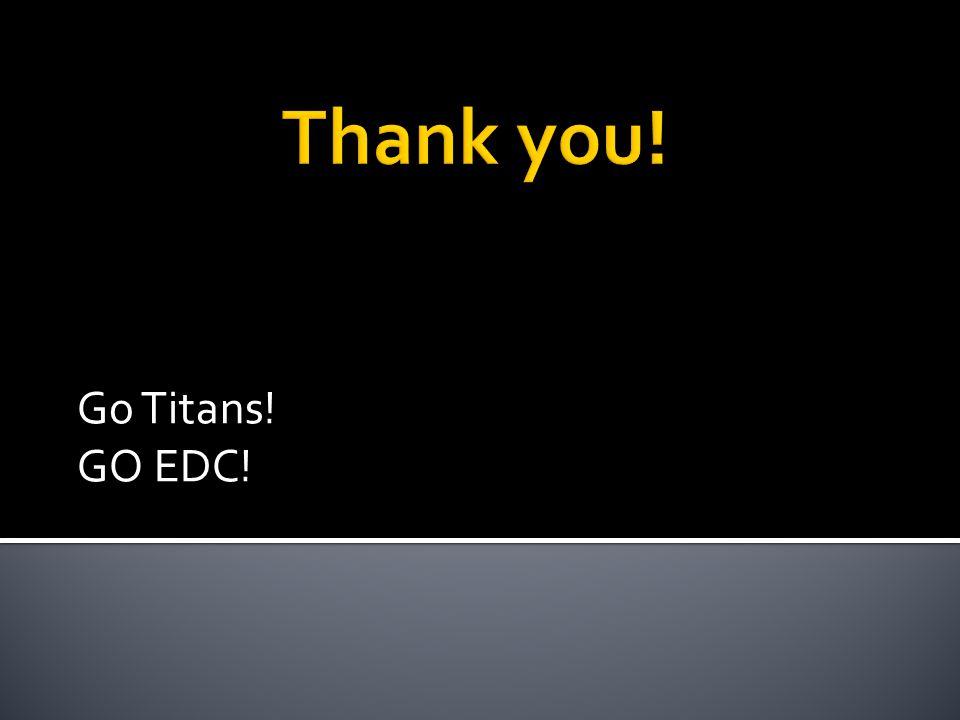 Go Titans! GO EDC!