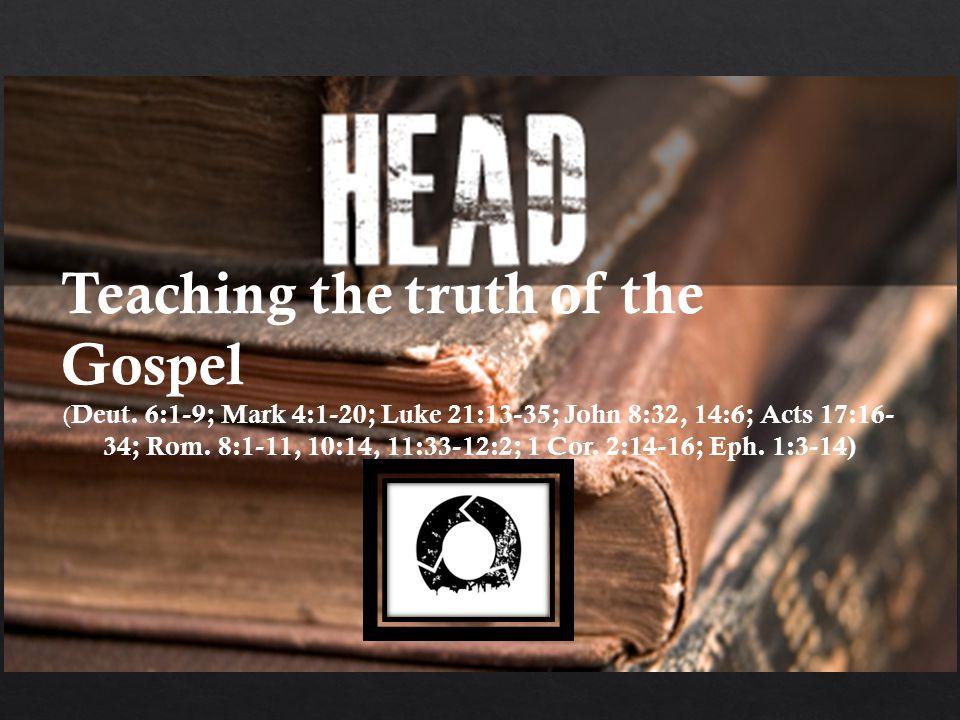 Teaching the truth of the Gospel ( Deut.