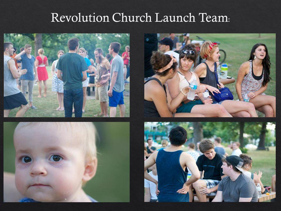 Revolution Church Launch Team :