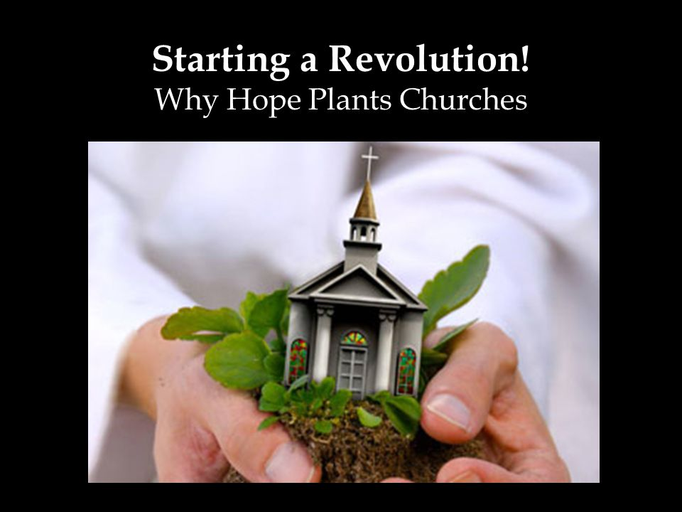 Starting a Revolution! Why Hope Plants Churches