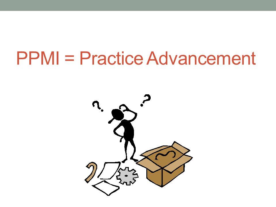 PPMI = Practice Advancement