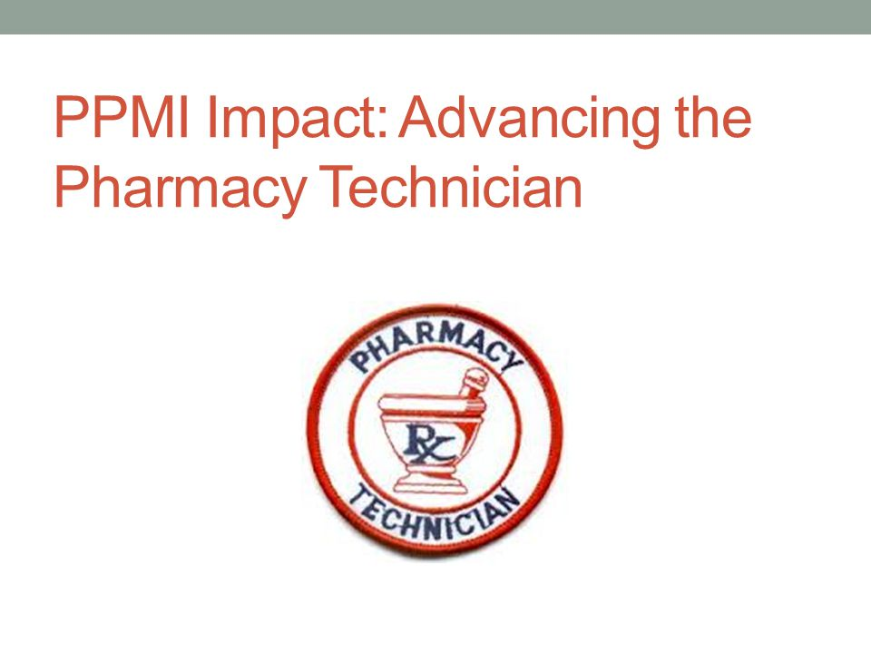 PPMI Impact: Advancing the Pharmacy Technician