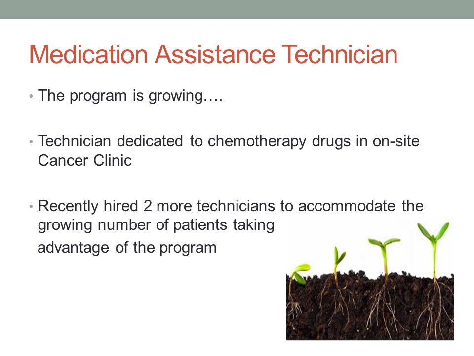 Medication Assistance Technician The program is growing….