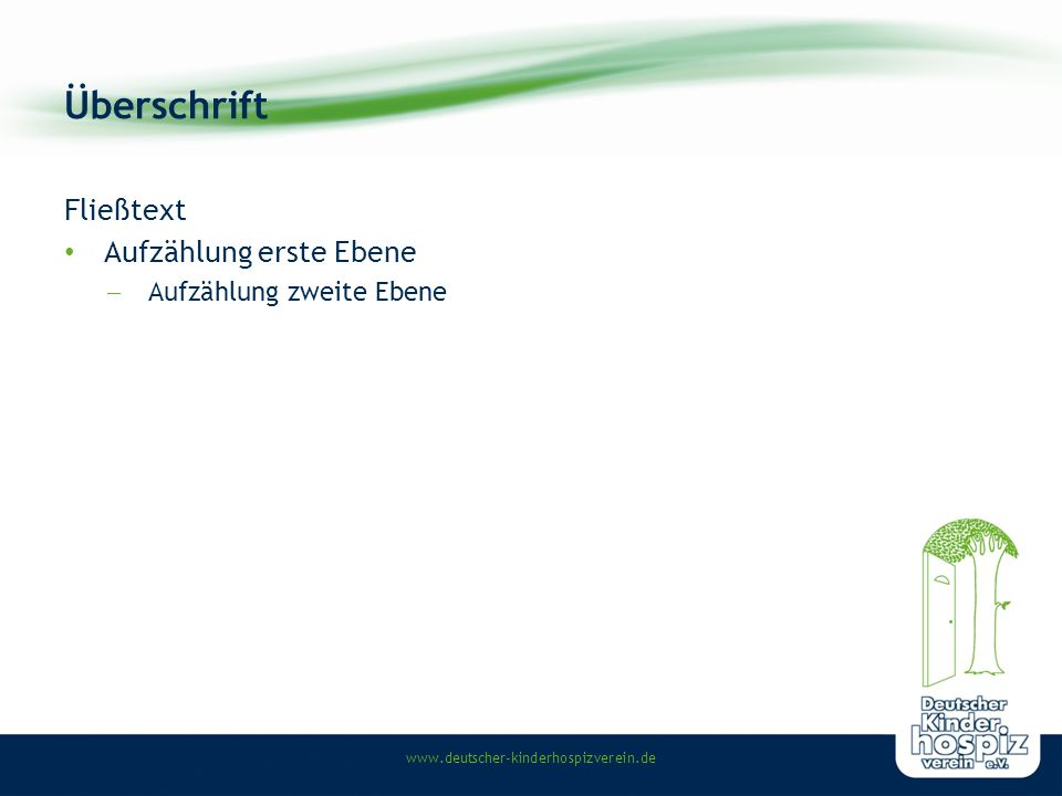 www.deutscher-kinderhospizverein.de Überschrift Fließtext Aufzählung erste Ebene  Aufzählung zweite Ebene