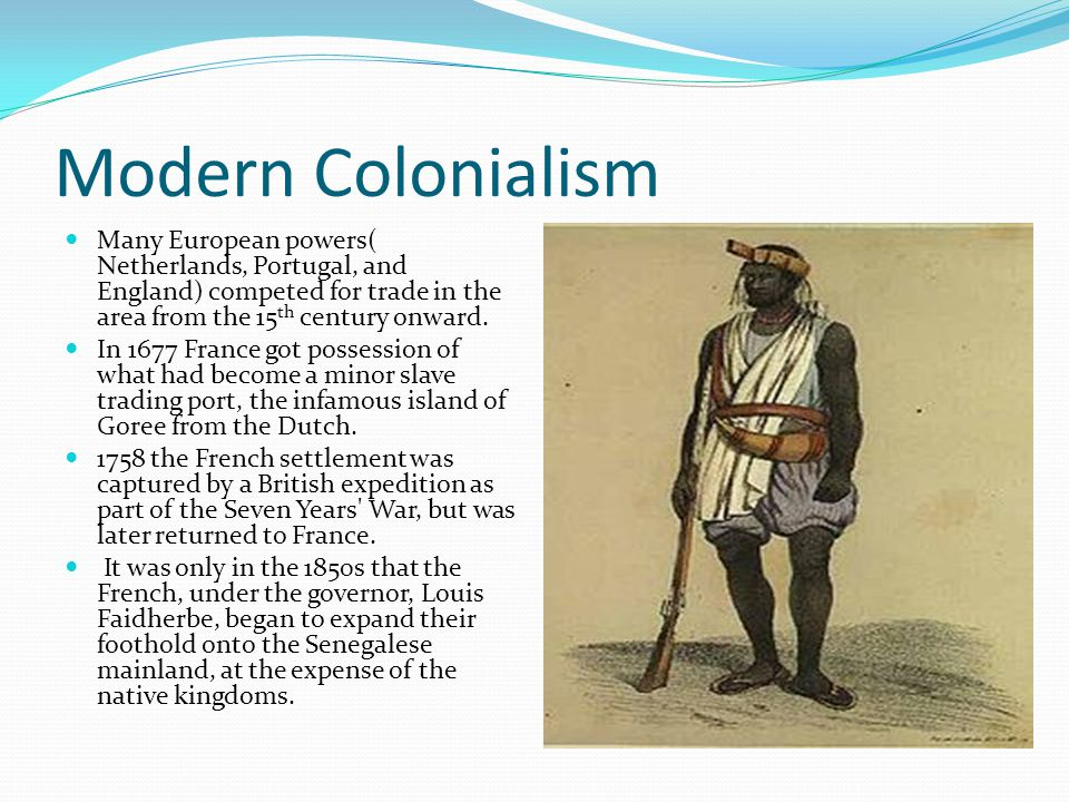 Modern Colonialism Many European powers( Netherlands, Portugal, and England) competed for trade in the area from the 15 th century onward.