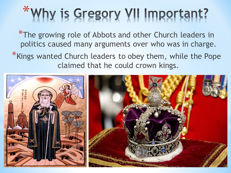 * The growing role of Abbots and other Church leaders in politics caused many arguments over who was in charge. * Kings wanted Church leaders to obey