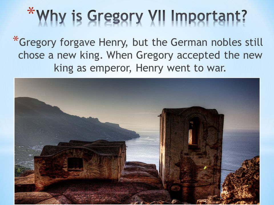 * Gregory forgave Henry, but the German nobles still chose a new king. When Gregory accepted the new king as emperor, Henry went to war.