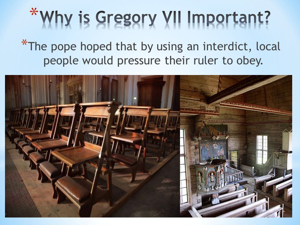 * The pope hoped that by using an interdict, local people would pressure their ruler to obey.
