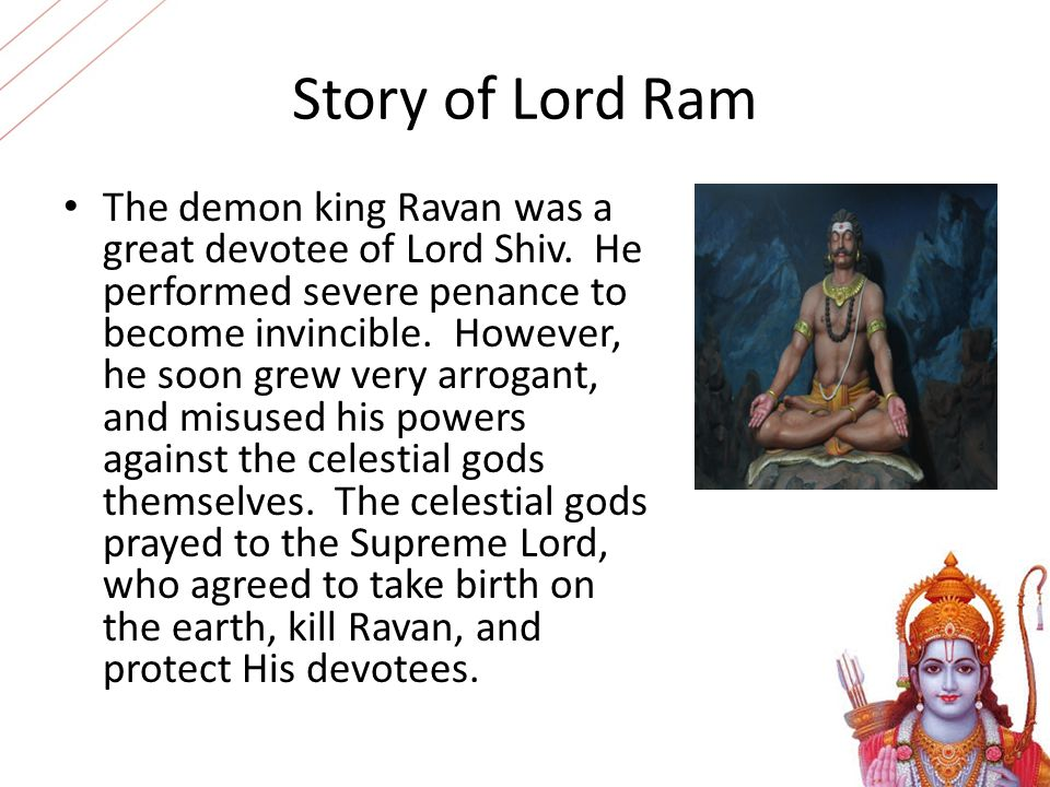 Story of Lord Ram The demon king Ravan was a great devotee of Lord Shiv.