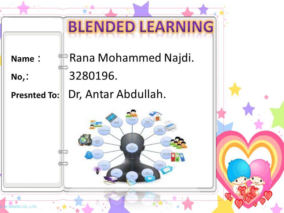 Name : Rana Mohammed Najdi. No,: 3280196. Presnted To: Dr, Antar Abdullah.