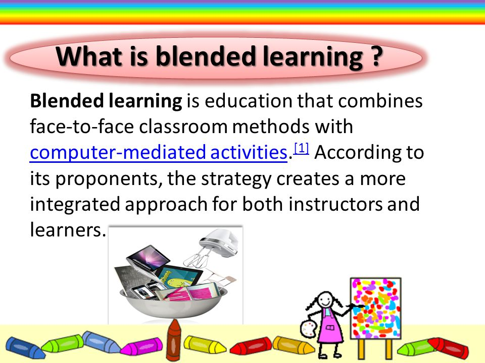 1- A shift from lecture- to student-centered instruction in which students become active and interactive learners (this shift should apply to the entire course, including face-to-face contact sessions).