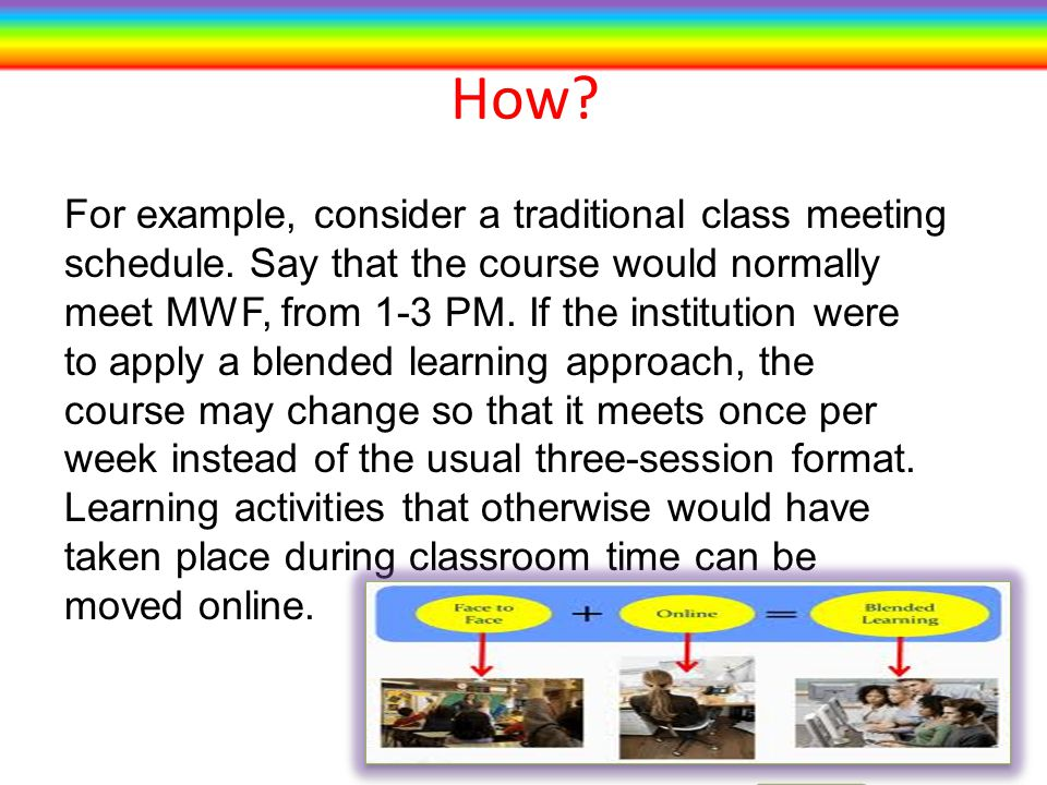 How. For example, consider a traditional class meeting schedule.