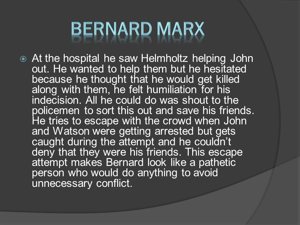  At the hospital he saw Helmholtz helping John out.