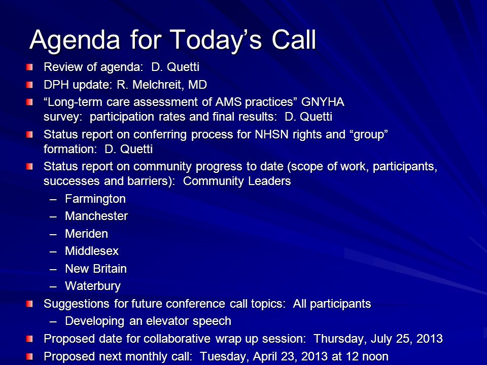 "Agenda for Today's Call Review of agenda: D. Quetti DPH update: R. Melchreit, MD ""Long-term care assessment of AMS practices"" GNYHA survey: participat"