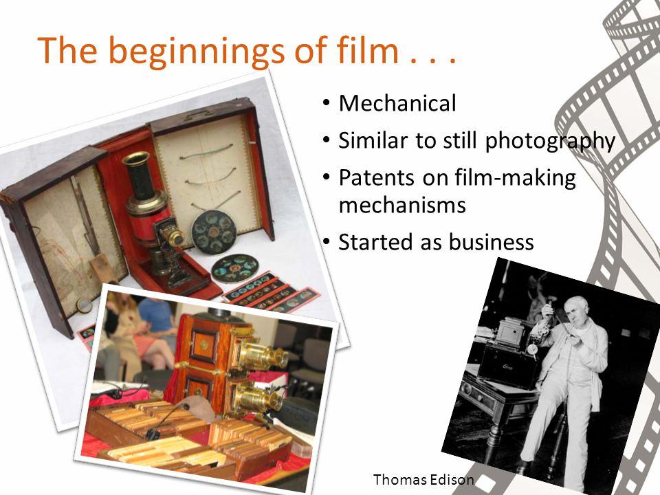 Thomas Edison The beginnings of film...