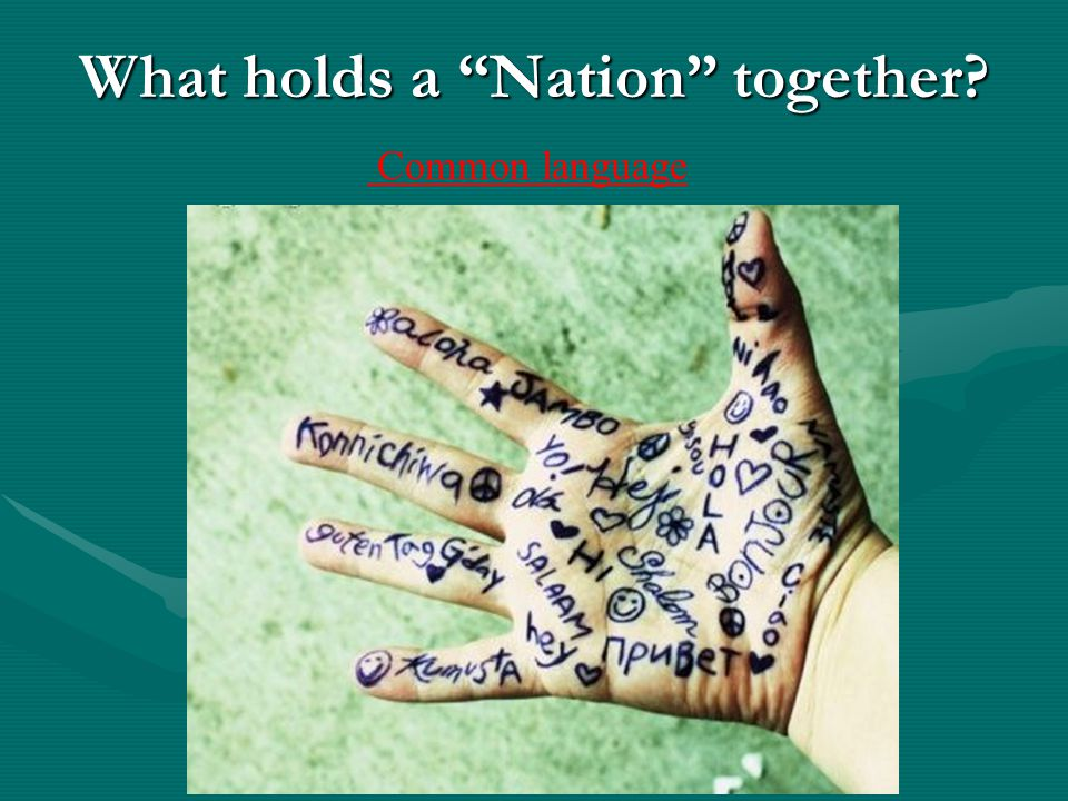 What holds a Nation together? Common language