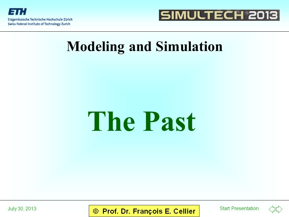 Start Presentation July 30, 2013 Modeling and Simulation The Past