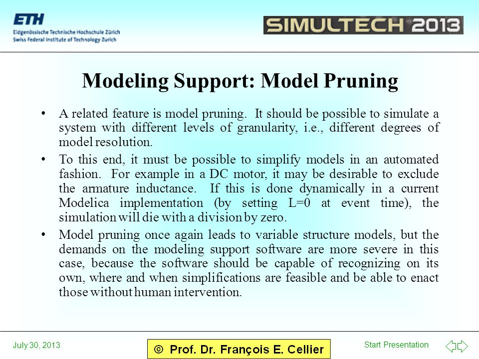 Start Presentation July 30, 2013 Modeling Support: Model Pruning A related feature is model pruning.