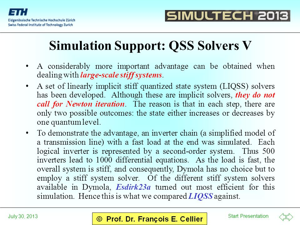 Start Presentation July 30, 2013 Simulation Support: QSS Solvers V A considerably more important advantage can be obtained when dealing with large-scale stiff systems.