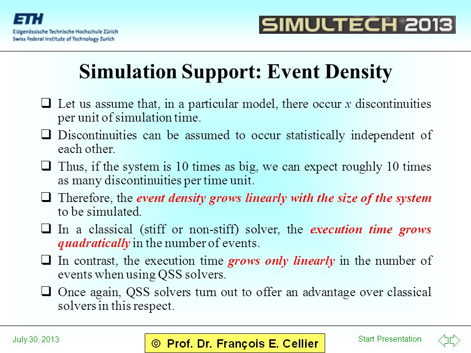 Start Presentation July 30, 2013 Simulation Support: Event Density  Let us assume that, in a particular model, there occur x discontinuities per unit of simulation time.