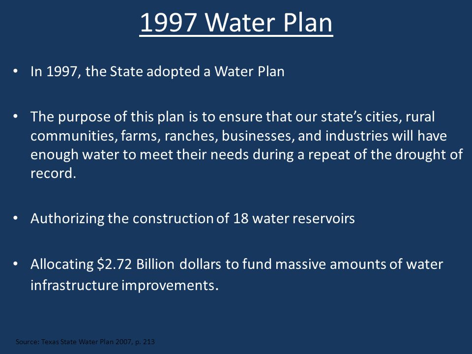 The longer we wait the more we will pay Source: Texas State Water Plan 2007, p.
