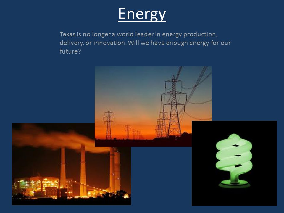 Will we have enough energy. Texas likes to be No.