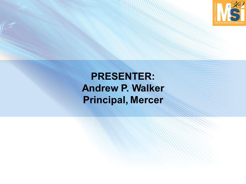 PRESENTER: Andrew P. Walker Principal, Mercer