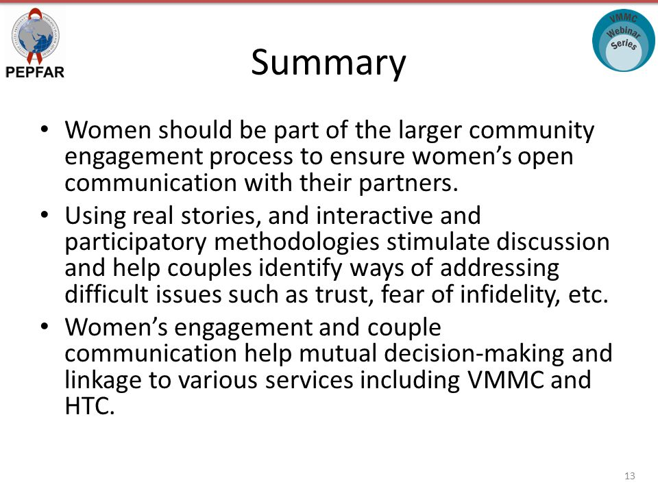 Summary Women should be part of the larger community engagement process to ensure women's open communication with their partners.