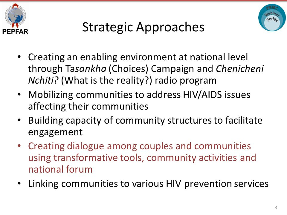Strategic Approaches Creating an enabling environment at national level through Tasankha (Choices) Campaign and Chenicheni Nchiti.