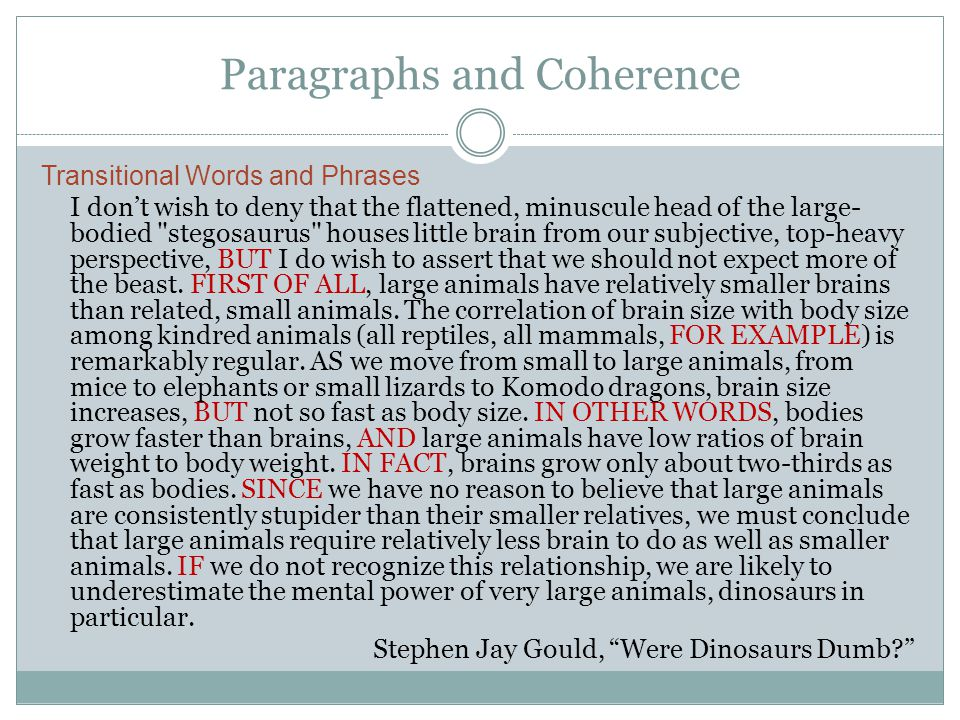 Paragraphs and Coherence Transitional Words and Phrases I don't wish to deny that the flattened, minuscule head of the large- bodied