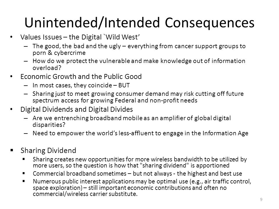 Unintended/Intended Consequences Values Issues – the Digital `Wild West' – The good, the bad and the ugly – everything from cancer support groups to p