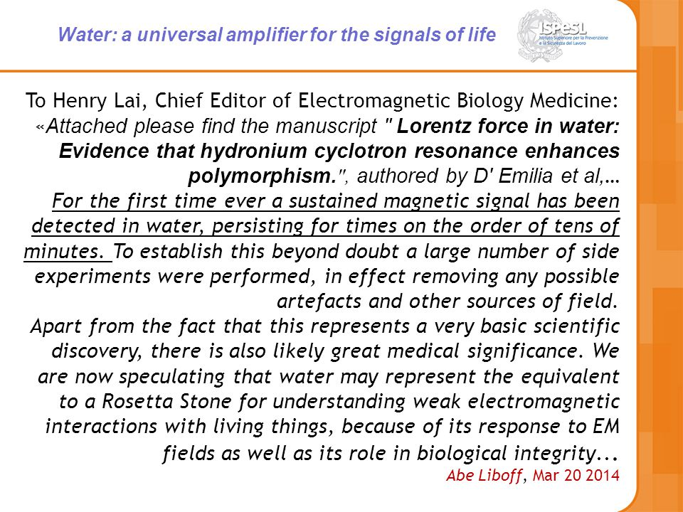 To Henry Lai, Chief Editor of Electromagnetic Biology Medicine: « Attached please find the manuscript Lorentz force in water: Evidence that hydronium cyclotron resonance enhances polymorphism.