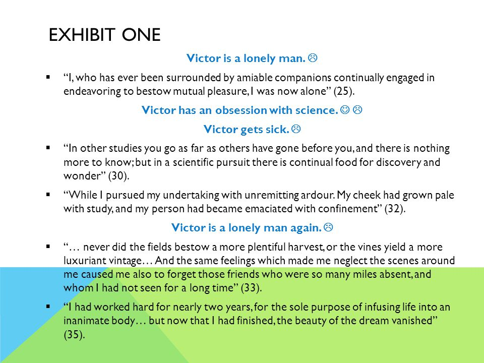 EXHIBIT ONE Victor is a lonely man.